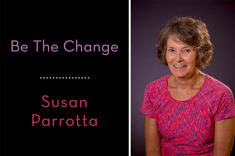 Be The Change at Brightwater – Susan Parrotta
